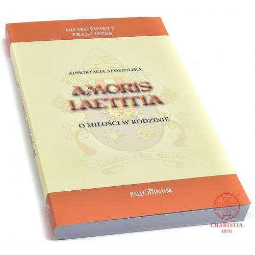 AMORIS LAETITIA - Ojciec Święty Franciszek